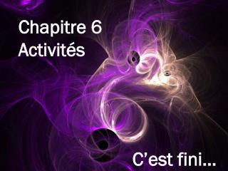 Chapitre 6 Activités