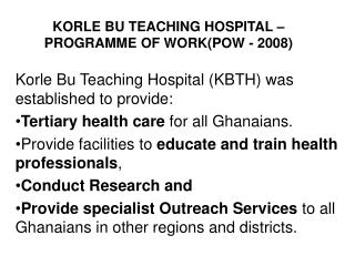 KORLE BU TEACHING HOSPITAL – PROGRAMME OF WORK(POW - 2008)