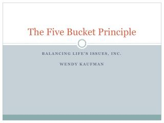 The Five Bucket Principle