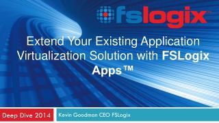 Kevin Goodman CEO FSLogix