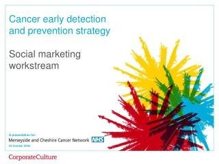 Cancer early detection  and prevention strategy Social marketing workstream