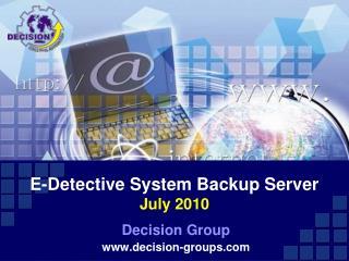 E-Detective System Backup Server July 2010