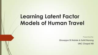 Learning Latent Factor Models of Human Travel
