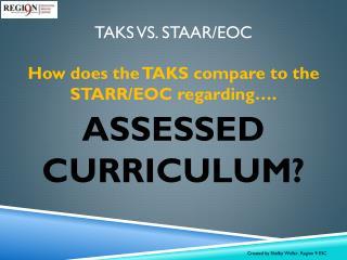 TAKS vs. STAAR/EOC