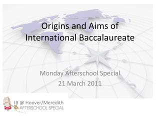 Origins and Aims of  International Baccalaureate