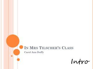 ppt in mrs tilscher s class carol ann duffy powerpoint