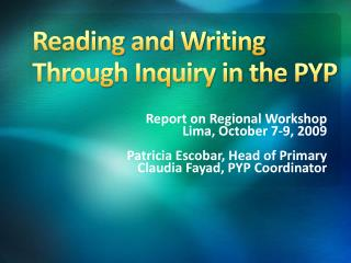 Reading and Writing  Through Inquiry in the PYP