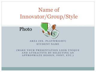 Name of Innovator/Group/Style
