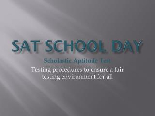 SAT School Day