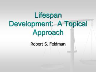 Lifespan  Development:  A Topical Approach
