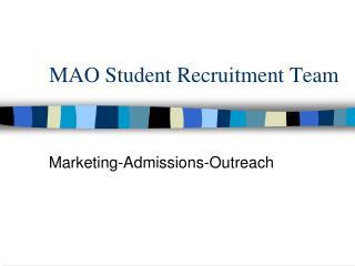 MAO Student Recruitment Team
