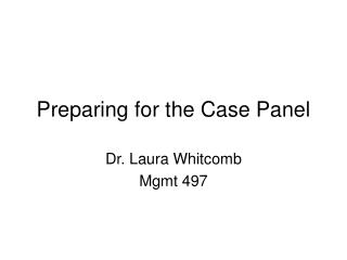Preparing for the Case Panel