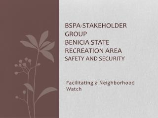 BSPA-Stakeholder Group Benicia State Recreation Area Safety and Security
