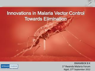 Innovations in Malaria Vector Control Towards Elimination