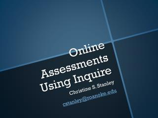 Online Assessments  Using Inquire