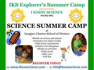 IKS Explorer�s Summer Camp presented by I  KNOW  SCIENCE 954-892-4992