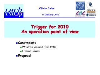 Trigger for 2010 An operation point of view