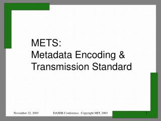 METS:  Metadata Encoding  Transmission Standard