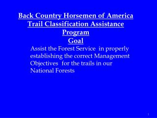 Back Country Horsemen of America Trail Classification Assistance Program Goal
