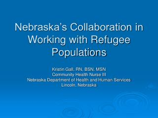 Nebraska�s Collaboration in Working with Refugee Populations