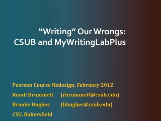 """Writing"" Our Wrongs:  CSUB and MyWritingLabPlus"