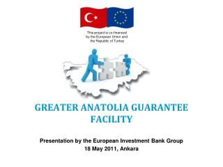 GREATER ANATOLIA GUARANTEE FACILITY