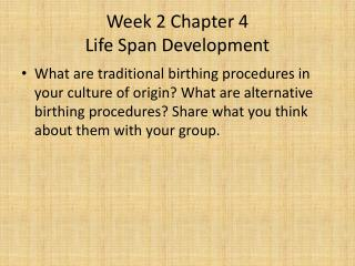 Week 2 Chapter 4 Life Span Development