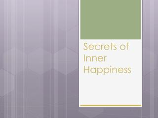 Secrets of Inner Happiness