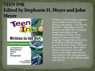 TEEN INK Edited by Stephanie H. Meyer and John Meyer