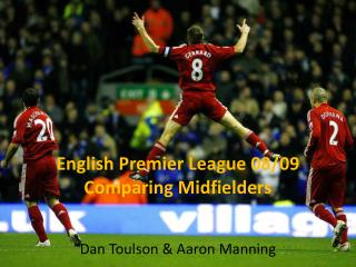 English Premier League  08/09 Comparing Midfielders