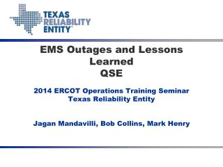 EMS Outages and Lessons  Learned QSE