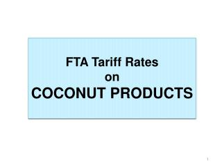 FTA Tariff Rates on  COCONUT PRODUCTS