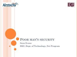 Poor man's security