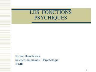 LES  FONCTIONS  PSYCHIQUES