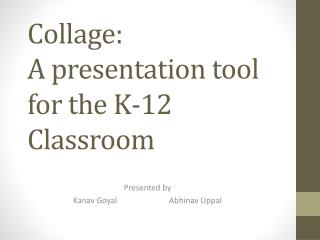 Collage:  A presentation tool for the K-12 Classroom