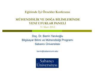 Doç. Dr. Berrin Yanıkoğlu Bilgisayar Bilimi ve Mühendisliği Programı Sabancı Üniversitesi