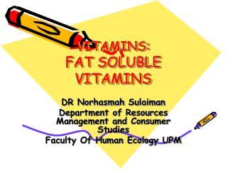 VITAMINS: FAT SOLUBLE VITAMINS
