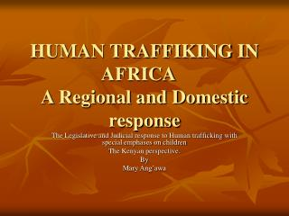 HUMAN TRAFFIKING IN AFRICA  A Regional and Domestic response