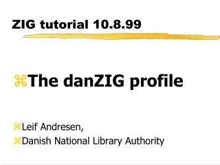 ZIG tutorial 10.8.99