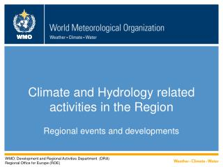 Climate and Hydrology related activities in the Region
