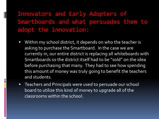 Innovators and Early Adopters of Smartboards and what persuades them to adopt the  innovation: