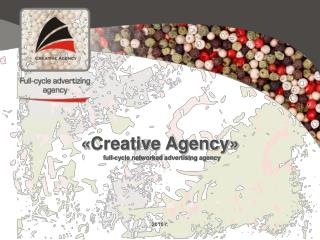 « Creative Agency »  full-cycle networked advertising agency 2010 г.