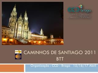 CAMINHOS DE SANTIAGO 2011  btt