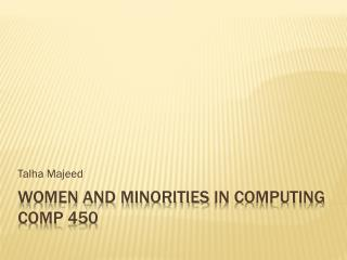 Women and minorities  in computing comp 450