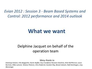 Evian 2012 : Session 3 - Beam Based Systems and Control: 2012 performance and 2014 outlook
