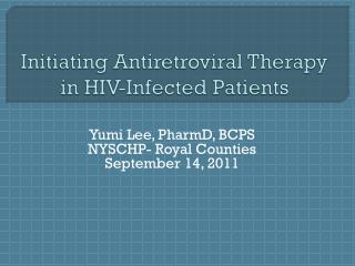 Initiating Antiretroviral Therapy in HIV-Infected Patients