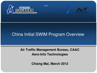 China Initial SWIM Program Overview