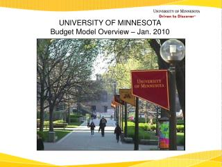 UNIVERSITY OF MINNESOTA Budget Model Overview – Jan. 2010