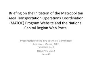 Presentation to the TPB Technical Committee Andrew J. Meese, AICP COG/TPB Staff January 6, 2012