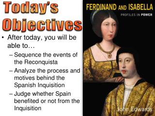 After today, you will be able to… Sequence the events of the  Reconquista